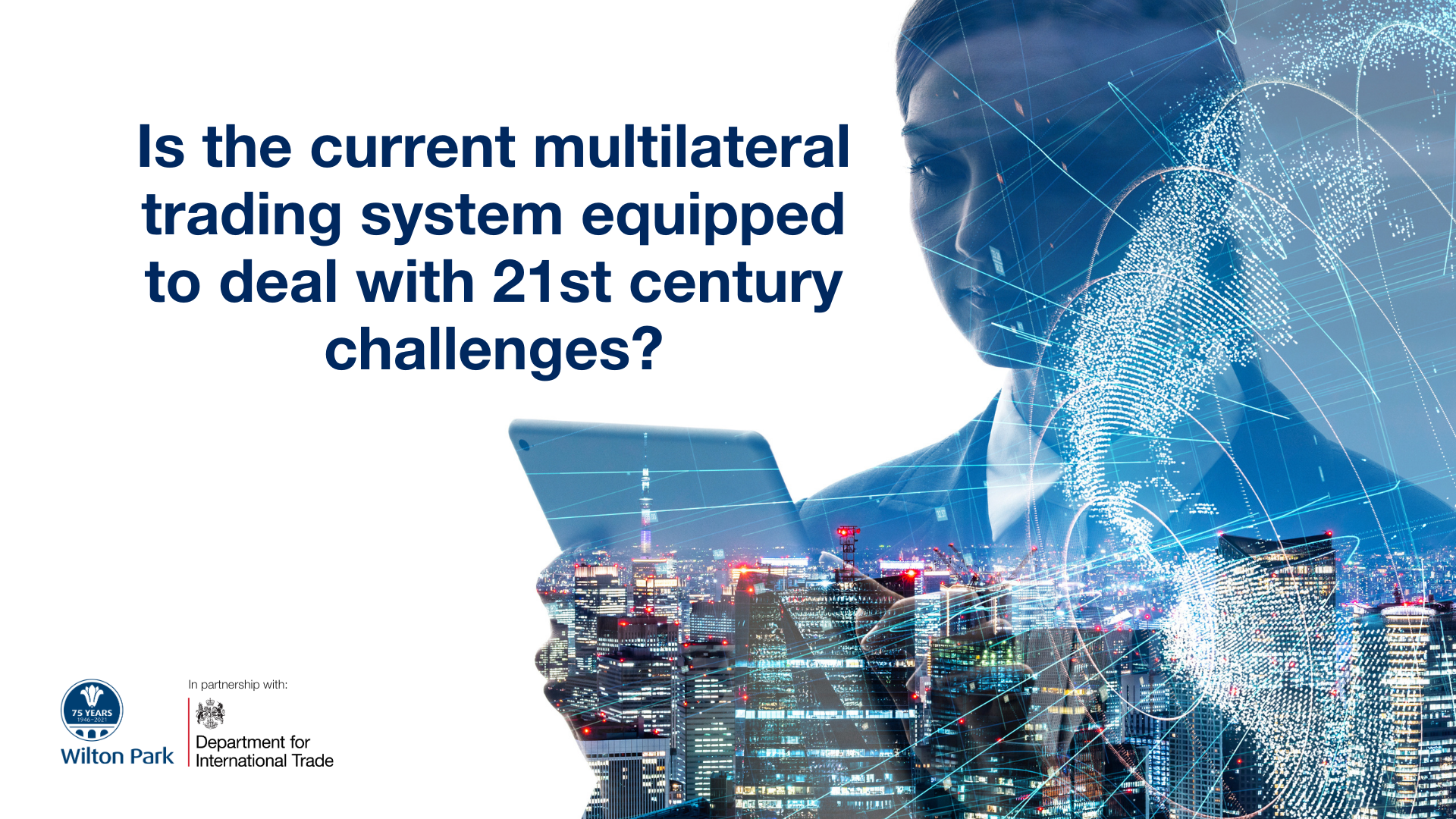 Is the current multilateral trading system equipped to deal with 21st century challenges?